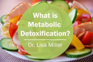 What is Metabolic Detoxification?