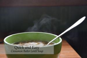 Cinnamon Butter Lentil Soup